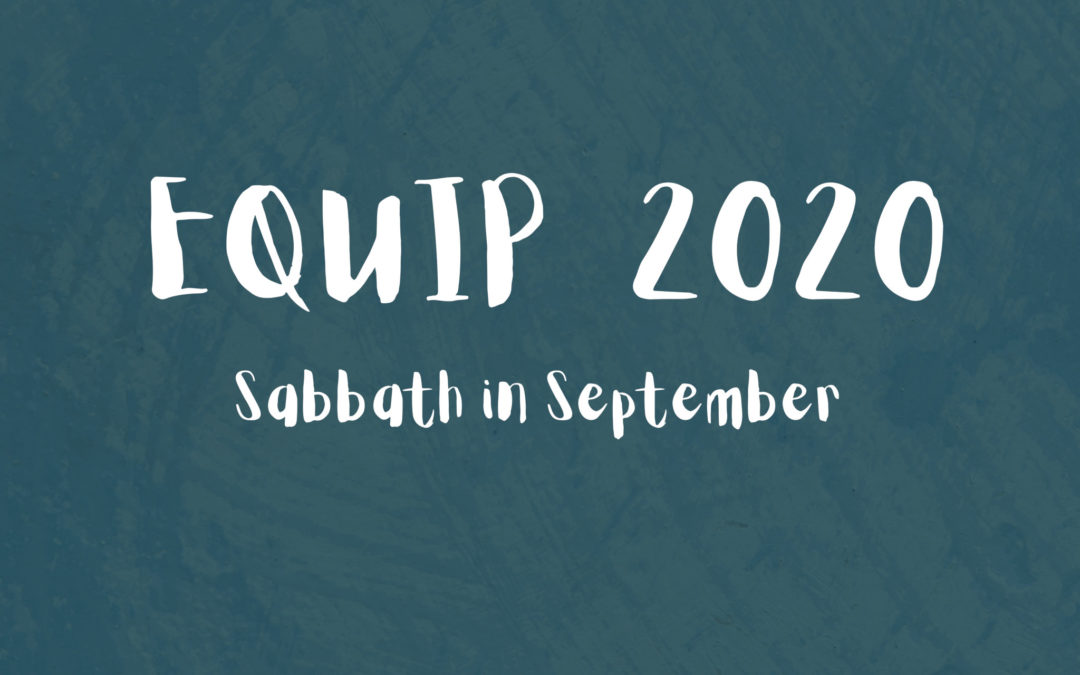 Equip: Sabbath Switches to Month-Long, Online EventParticipants are invited to meditate and explore their own Sabbath in September